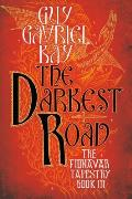 Fionavar Tapestry #03: The Darkest Road by Guy Gavriel Kay