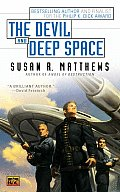 The Devil & Deep Space (Roc Science Fiction) by Susan R Matthews
