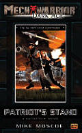 Mech Warrior: Dark Age #09: Mechwarrior: Dark Age #9:: Patriot's Stand: (A Battletech Novel) by Mike Moscoe
