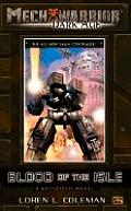 Mech Warrior: Dark Age #11: Mechwarrior: Dark Age #11: Blood Of The Isle(a Battletech Novel) by Loren L Coleman