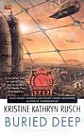Buried Deep: A Retrieval Artist Novel (#4) (Retrieval Artist Novels) by Kristine K Rusch