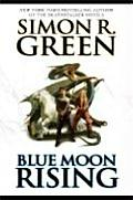 Blue Moon Rising by Simon R Green