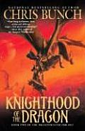 Dragonmaster Trilogy #2: Knighthood Of The Dragon by Chris Bunch