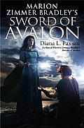 Marion Zimmer Bradley's Sword Of Avalon by Diana L Paxson