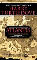 Atlantis & Other Places: Stories Of Alternate History by Harry Turtledove