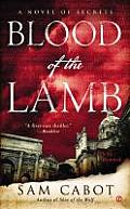 Novel of Secrets #1: Blood of the Lamb: A Novel of Secrets