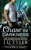Alpha Pack #7: Chase the Darkness: An Alpha Pack Novel