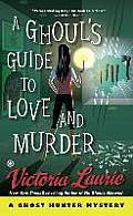 Ghost Hunter Mystery #10: A Ghoul's Guide to Love and Murder: A Ghost Hunter Mystery