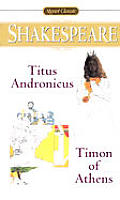 Titus Andronicus and Timon of Athens (Signet Classic Shakespeare) Cover