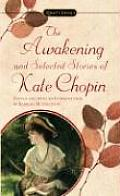 The Awakening: And Selected Stories of Kate Chopin (Signet Classics) Cover