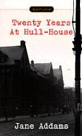 Twenty Years at Hull-House (Signet Classics)