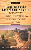 4 Classic American Novels: The Scarlet Letter/Adventures of Huckleberry Finn/The Red Badge of Courage/Billy Budd (Signet Classics) Cover