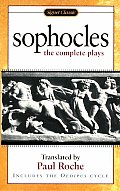 Sophocles: The Complete Plays (Signet Classics)