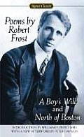 Poems by Robert Frost A Boys Will & North of Boston