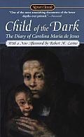 Child Of The Dark:: The Diary Of Carolina Maria De Jesus by Carolina Maria De Jesus