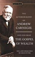 Autobiography of Andrew Carnegie & the Gospel of Wealth