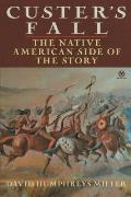 Custers Fall The Native American Side of the Story