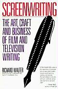 Screenwriting The Art Craft & Business of Film & Television Writing