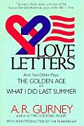 Love Letters & Two Other Plays The Golden Age What I Did Last Summer