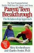 Parent Teen Breakthrough The Relationship Approach