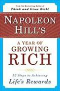 Napoleon Hill's a Year of Growing Rich: 52 Steps to Achieving Life's Rewards Cover