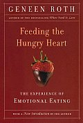 Feeding the Hungry Heart The Experience of Compulsive Eating