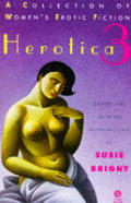 Herotica 3 A Collection Of Womens Erotic Fiction