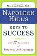 Napoleon Hill's Keys To Success, (94 Edition)