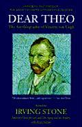 Dear Theo The Autobiography of Vincent Van Gogh