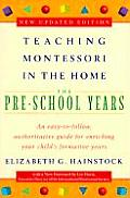 Teaching Montessori in the Home Pre School Years The Pre School Years