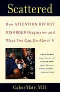 Scattered: How Attention Deficit Disorder Originates and What You Can Do about It Cover