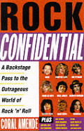 Rock Confidential A Backstage Pass To Th
