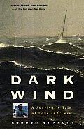 Dark Wind A Survivors Tale Of Love & Los