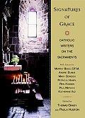 Signatures Of Grace Catholic Writers on the Sacraments
