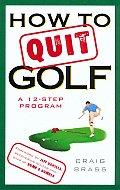 How To Quit Golf A 12 Step Program
