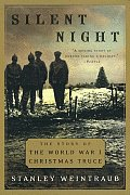Silent Night The Story of the World War I Christmas Truce