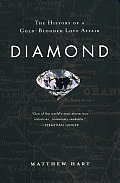 Diamond A Journey to the Heart of an Obsession