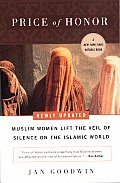 Price of Honor Muslim Women Lift the Veil of Silence on the Islamic World