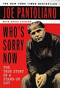 Who's Sorry Now: The True Story of a Stand-Up Guy