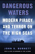 Dangerous Waters : Modern Piracy and Terror on the High Seas (02 Edition)