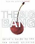 Big Bang Nerves Guide to the New Sexual Universe