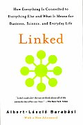 Linked How Everything Is Connected to Everything Else & What It Means for Business Science & Everyday Life