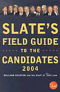 Slates Field Guide To The Candidates 2004