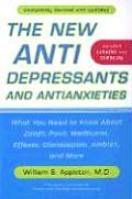 New Antidepressants and Antianxieties, the (Rev.Ed.)