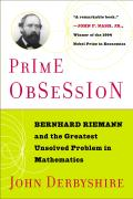 Prime Obsession Berhhard Riemann & the Greatest Unsolved Problem in Mathematics
