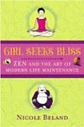 Girls Seek Bliss Zen & the Art of Moder