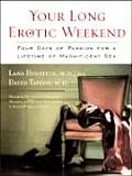 Your Long Erotic Weekend