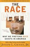 The Race Myth: Why We Pretend Race Exists in America Cover
