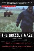 Grizzly Maze Timothy Treadwells Fatal Obsession with Alaskan Bears