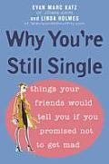 Why Youre Still Single Things Your Fr